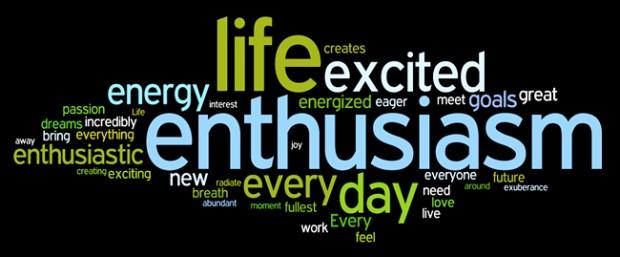 Enthusiasm . . .